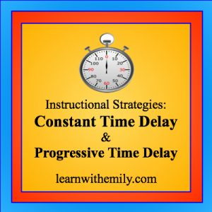 A stop watch with the caption, instructional strategies: constant time delay and progression time delay, learn with emily dot com