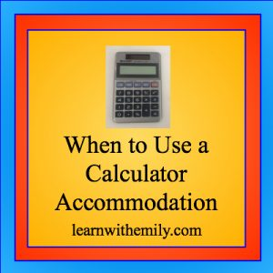 A picture of a calculator with the caption: when to use a calculator accommodation