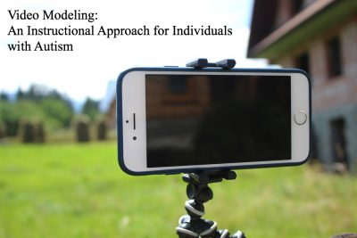 A photo of an iPhone with the caption, video modeling: an instructional approach for individuals with autism