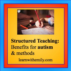 Image of a child writing with the caption structured teaching: benefits for autism and methods, learn with emily dot com