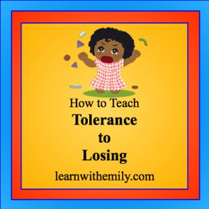 drawing of angry child with the caption: how to teach tolerance to losing, learn with emily dot com