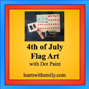 4th of July toddler art flag with dot paint, learn with emily dot com