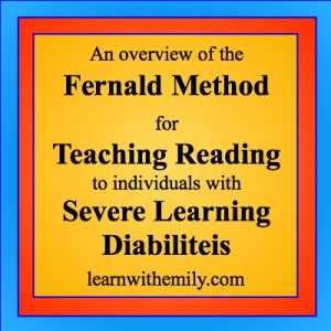 an overview of the fernald method for teaching reading to individuals with severe learning disabilities, learn with emily dot com