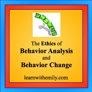 ethics of behavior analysis and behavior change