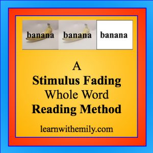 images of a banana fading out with the word banana and the caption, a stimulus fading whole word reading method, learn with emily dot com