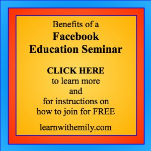 Benefits of a Facebook education seminar, click here to learn more and for instructions on how to join for free. Learn with emily dot com.