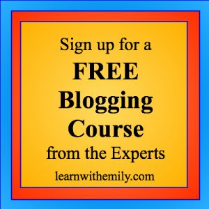 sign up for a free blogging course from the experts, learn with emily dot com