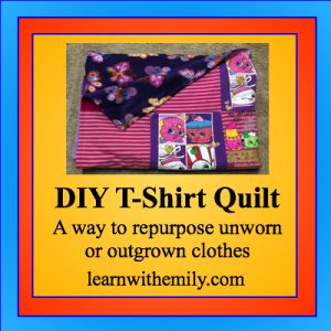 DIY t-shirt quilt: a way to repurpose unworn or outgrown clothes, learn with emily dot com