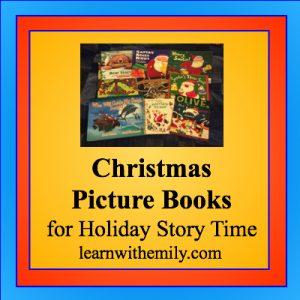 Christmas Picture Books for Holiday Story Time, learn with emily dot com