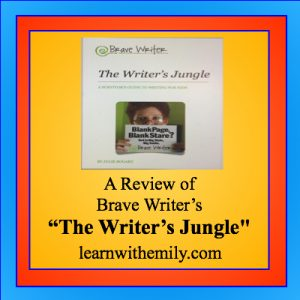 A Review of Brave Writer's The Writer's Jungle, learn with emily dot com
