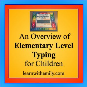 An overview of elementary level typing for children, learn with emily dot com