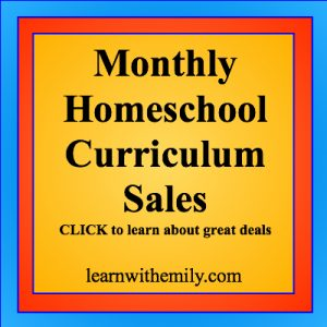 Monthly Homeschool Curriculum Sales, click to learn about great deals, learn with emily dot com