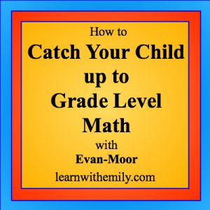 how to catch your child up to grade level math with evan-moor math curriculum, learn with emily dot com