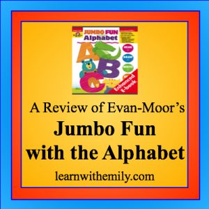 a review of evan-moor's jumbo fun with the alphabet, learn with emily dot com