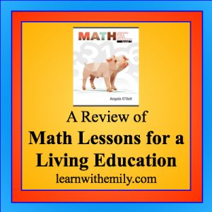 a review of math lessons for a living education, learn with emily dot com