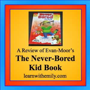 a review of evan-moor's the never bored kids book, learn with emily dot com