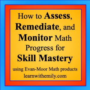 how to assess, remediate, and monitor math progress for skill mastery using evan-moor math, learn with emily dot com