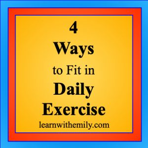 self care and 4 ways to fit in daily exercise, learn with emily dot com