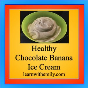 Healthy Chocolate banana ice cream, learn with emily dot com