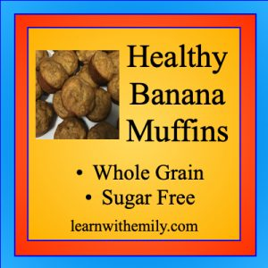 healthy banana muffins, whole grain, sugar free, learn with emily dot com