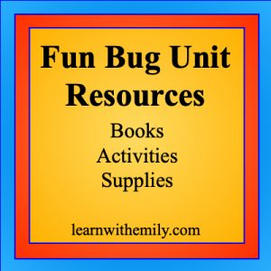 fun bug unit resources, books, activities, and supplies, learn with emily dot com