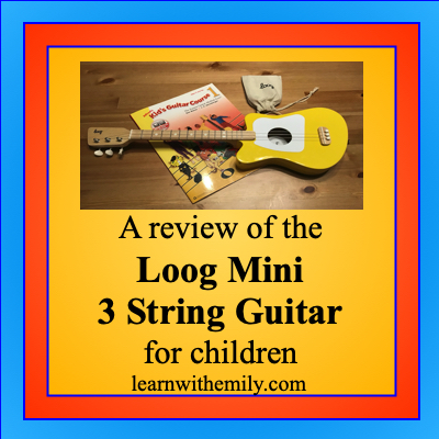 a review of the loog mini 3 string guitar for children, learn with emily dot com