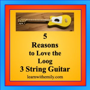5 reasons to love the loog 3 string guitar, learn with emily dot com