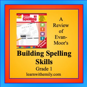 a review of evan-moor's building spelling skills, grade 1, learn with emily dot com