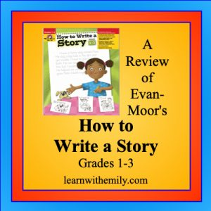 a review of evan moor's how to write a story for grades one to three, learn with emily dot com