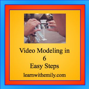 Video Modeling in 6 easy steps learn with emily dot com