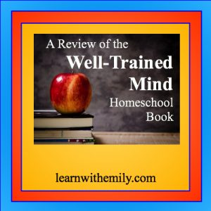 Photo of an apple on a stack of books with the caption, a review of the well-trained mind homeschool book, learn with emily dot com