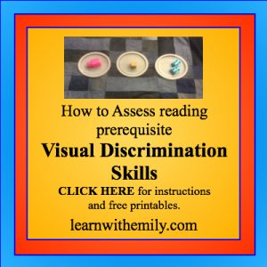 How to assess reading prerequisite visual discrimination skills, click here for instructions and free printable, learn with emily dot com