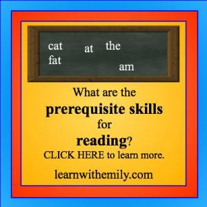 image of chalkboard with simple words and the caption: what are the prerequisite skills for reading? click here to learn more, learn with emily dot com
