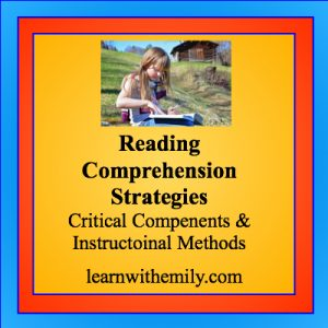 photo of girl reading outdoors with the caption, reading comprehension strategies : critical components and instructional methods, learn with emily dot com