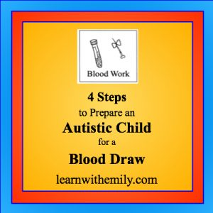 A drawing of a blood tube and butterfly needle with the caption, 4 steps to prepare an autistic child for a blood draw, learn with emily dot com