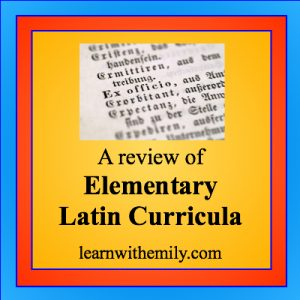 An image showing Latin print with the caption, a review of elementary latin curricula, learn with emily dot com