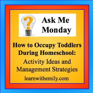 How to Occupy Toddlers during homeschool: activity ideas and management strategies