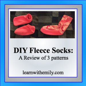 DIY Fleece Socks: A review of 3 patterns, learn with emily dot com