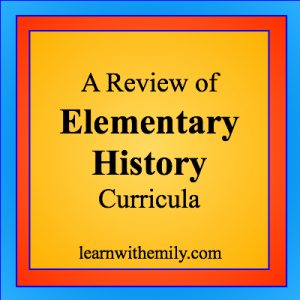 A review of elementary history curricula, learn with emily dot com