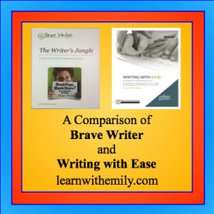 A comparison of Brave Writer and Writing with Ease, learn with emily dot com