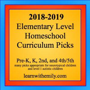 2018-2019 Elementary Level Homeschool Curriculum Picks for pre-k, k, 2nd, 4th, and 5th grades. Many picks appropriate for neurotypical children and level 1 autistic children. Learn with emily dot com.
