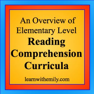 an overview of elementary reading comprehension curricula, learn with emily dot com