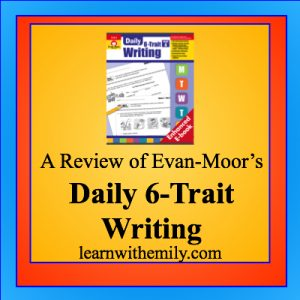 a review of evan-moor's daily 6-trait writing, learn with emily dot com