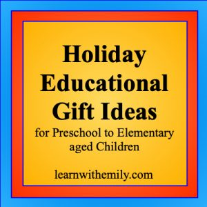Holiday Educational Gift Ideas for Preschool to elementary aged children, learn with emily dot com