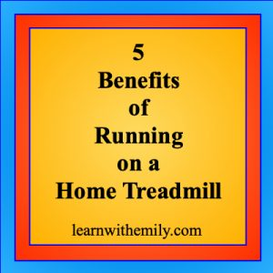 5 benefits of running on a home treadmill