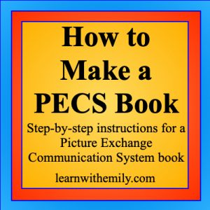 how to make a pecs book, step-by-step instructions for a picture exchange communication system book, learn with emily dot com