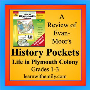 a review of evan-moor's history pockets, life in plymouth colony, grades 1 to 3, learn with emily dot com