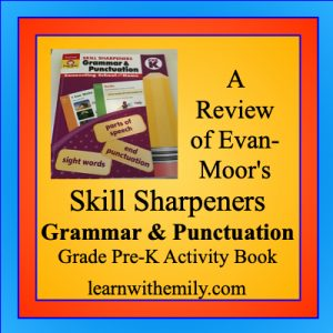 a review of Evan-Moor's Skill Sharpeners grammar and punctuation grade pre-k activity book, learn with emily dot com