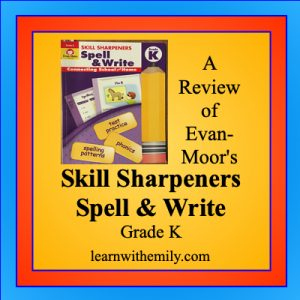 a review of evan moor's skill sharpeners spell & write activity book for grade k, learn with emily dot com