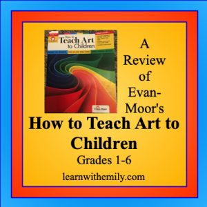 A review of How to teach art to children, grades 1 to 6, learn with emily dot com